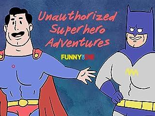 Unauthorized Superhero Adventures