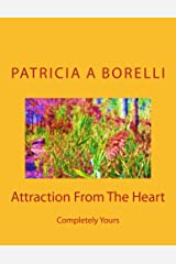 Attraction From The Heart: Completely Yours Kindle Edition
