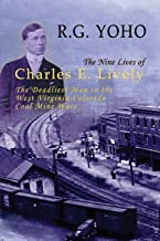 The Nine Lives of Charles E. Lively: The Deadliest Man in the West Virginia-Colorado Coal Mine Wars