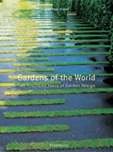 Gardens of the World: Two Thousand Years of Garden Design