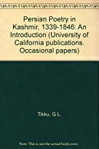 Persian Poetry in Kashmir, 1339-1846: An Introduction