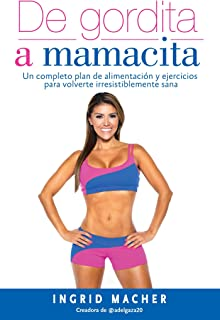 De gordita a mamacita / From FAT to FAB. (Spanish Edition)