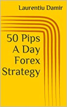 50 Pips A Day Forex Strategy (English Edition)