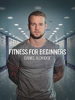 Fitness for Beginners - Daniel Aldridge