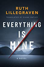 Everything Is Mine: A Novel (English Edition)