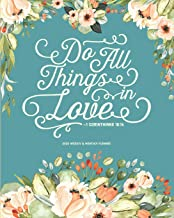 Do All Things in Love, 1 Corinthians 16:14, 2020 Weekly and Monthly Planner: Inspirational Christian Calendar Agenda and Organizer for Women | Floral Watercolor