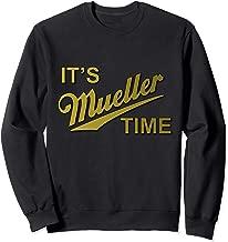 It's Mueller Time Special Prosecutor Sweatshirt