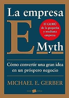 La empresa E-Myth: Cómo convertir una gran idea en un