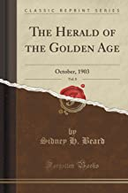 The Herald of the Golden Age, Vol. 8: October, 1903 (Classic Reprint)