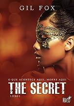 The Secret - Livro 1: O que acontece aqui, morre aqui (Portuguese Edition)