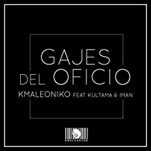 Gajes Del Oficio (feat. Kultama & Iman) [Explicit]