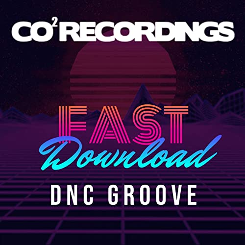 Fast Download (Main Mix) by Dnc Groove on Amazon Music