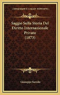 Saggio Sulla Storia Del Diritto Internazionale Privato (1873)