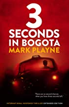 3 Seconds in Bogotá: The gripping true story of two backpackers who fall into the hands of the Colombian underworld. A thrilling travel adventure full of suspense. (World Wild Tales Book 1)
