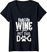 Womens Hold My Wine I Gotta Pet This Dog Funny Drink Gift V-Neck T-Shirt