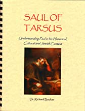 SAUL OF TARSUS: Understanding Paul in his Historical, Cultural and Jewish Context