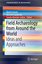 Field Archaeology from Around the World: Ideas and Approaches (SpringerBriefs in Archaeology)