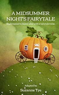 A Midsummer Night's Fairytale: Shakespeare's classic play with a fairytale twist
