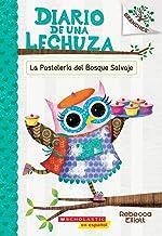 Diario de una lechuza #7: La Pastelería del Bosque Salvaje (The Wildwood Bakery): Un libro de la serie Branches (7) (Spanish Edition)