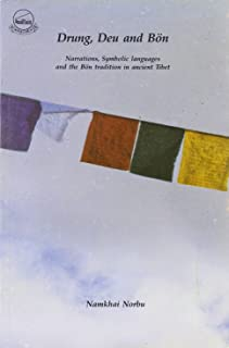 Drung, Deu and Bon: Narrations, Symbolic Languages and the Bon Tradition on Ancient Tibet