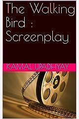 The Walking Bird : Screenplay Kindle Edition