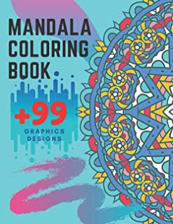 Mandala Coloring Book: Adult Coloring Book with Amazing Graphics - Stress Relief Coloring Book - New Unique Designs to Col...