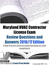 Maryland HVAC Contractor License Exam Review Questions and Answers 2016/17 Edition: A Self-Practice Exercise Book focusing on code compliance