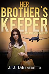 Her Brother's Keeper (The Jane Barnaby Adventures Book 3) Kindle Edition