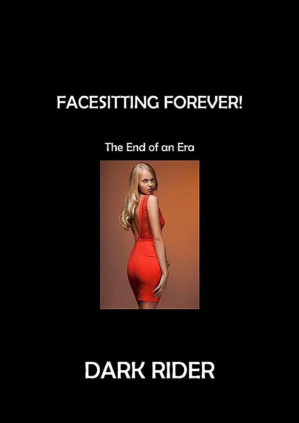 地中海将来の献身Facesitting Forever!: The End of an Era (English Edition)