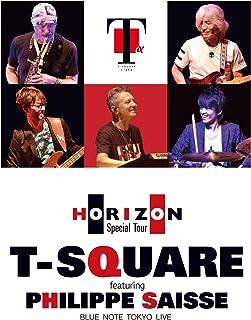 T-SQUARE featuring Philippe Saisse ~ HORIZON Special Tour ~@ BLUE NOTE TOKYO (DVD)