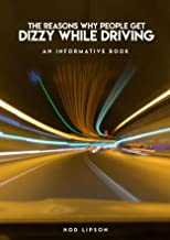 The Reasons Why People Get Dizzy While Driving An Informative Book