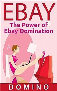 EBAY: The Power of Ebay Domination (Ebay Selling, Social Mar