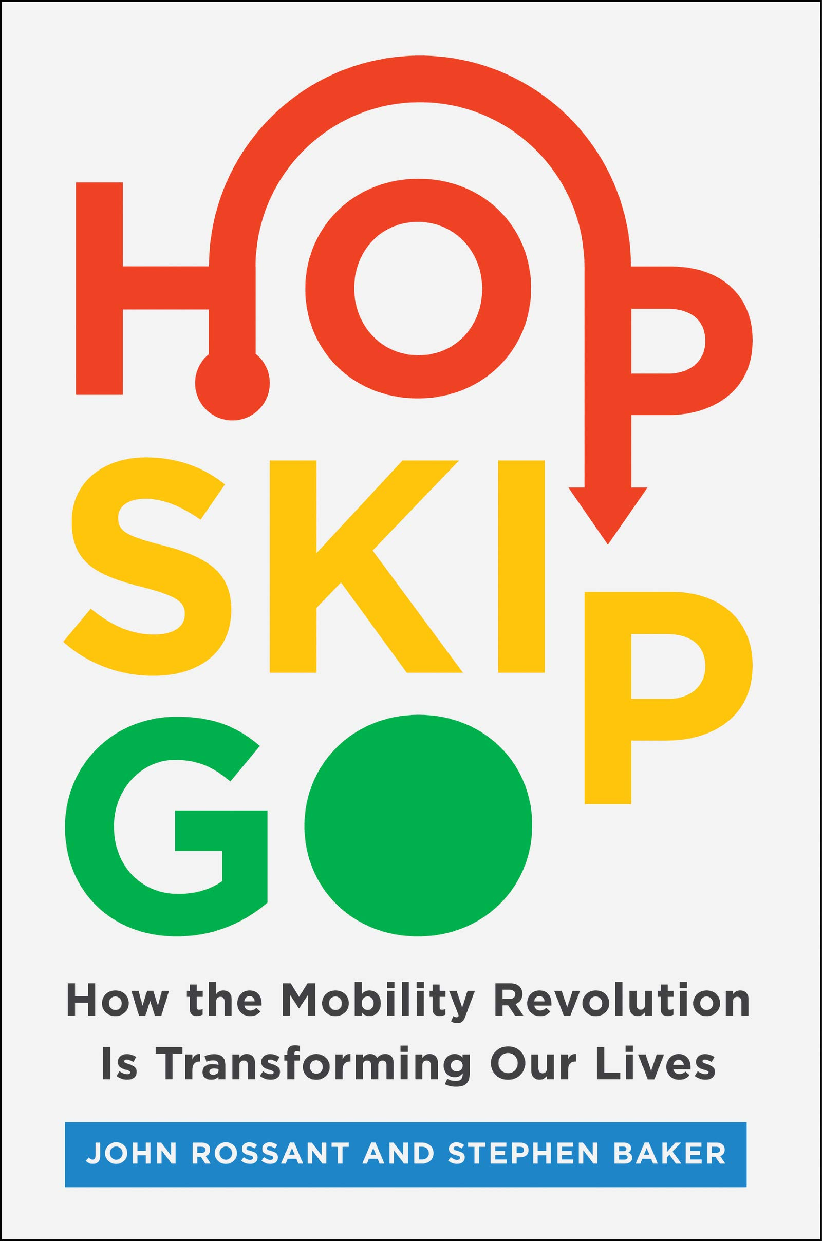 Image OfHop, Skip, Go: How The Mobility Revolution Is Transforming Our Lives