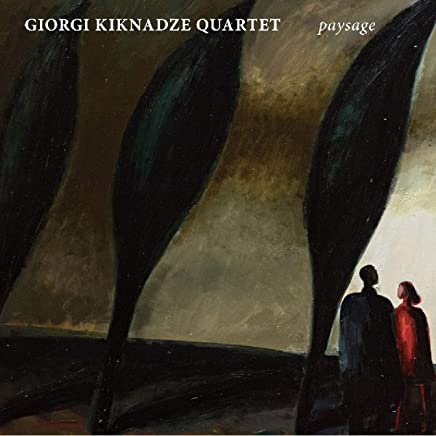 Giorgi Kiknadze Quartet - paysage (2019) LEAK ALBUM