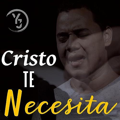 Cristo te necesita