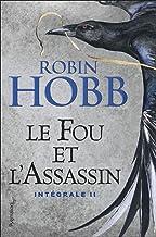 Le Fou et l'Assassin - L'Intégrale 2 (Tomes 3 et 4): Intégrale II (Fantasy et imaginaire) (French Edition)