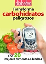 Transforme carbohidratos peligrosos (Spanish Edition)