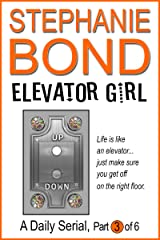 Elevator Girl: part 3 of 6 Kindle Edition