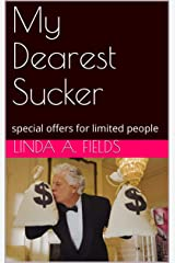 My Dearest Sucker: special offers for limited people Kindle Edition