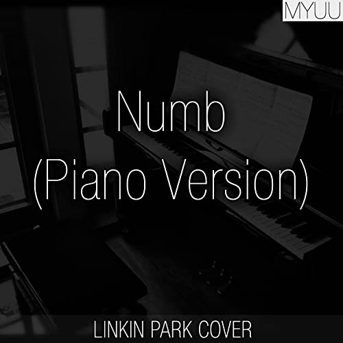 Numb (Piano Version) by Myuu on Amazon Music - Amazon com