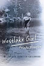 Westlake Girl: My Oregon Frontier Childhood