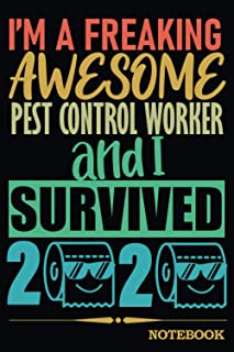 Awesome Pest Control Worker I Survived 2020: Funny Quarantine Toilet Paper Gift Notebook for Coworker, Appreciation, Birth...