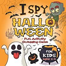 I Spy Halloween Book For Kids Ages 2-5: Fun Activity Guessing Game: Spooky & Scary Book of Picture Riddles, Let's Play wit...