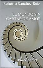 El Mundo sin Cartas de Amor: (Barcelona 66)