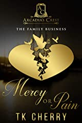 Mercy or Pain: The Family Business (Arcadia's Crest Book 2) Kindle Edition