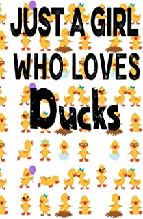 Just A Girl Who Loves Ducks: notebook Gift for Ducks Lovers, To Use in School, (journal,120 page, White Paper 6x9 inches) ...