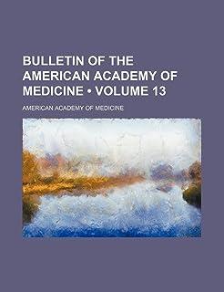 Bulletin of the American Academy of Medicine (Volume 13)