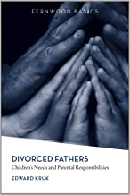 Divorced Fathers – Children`s Needs and Parental Responsibilities