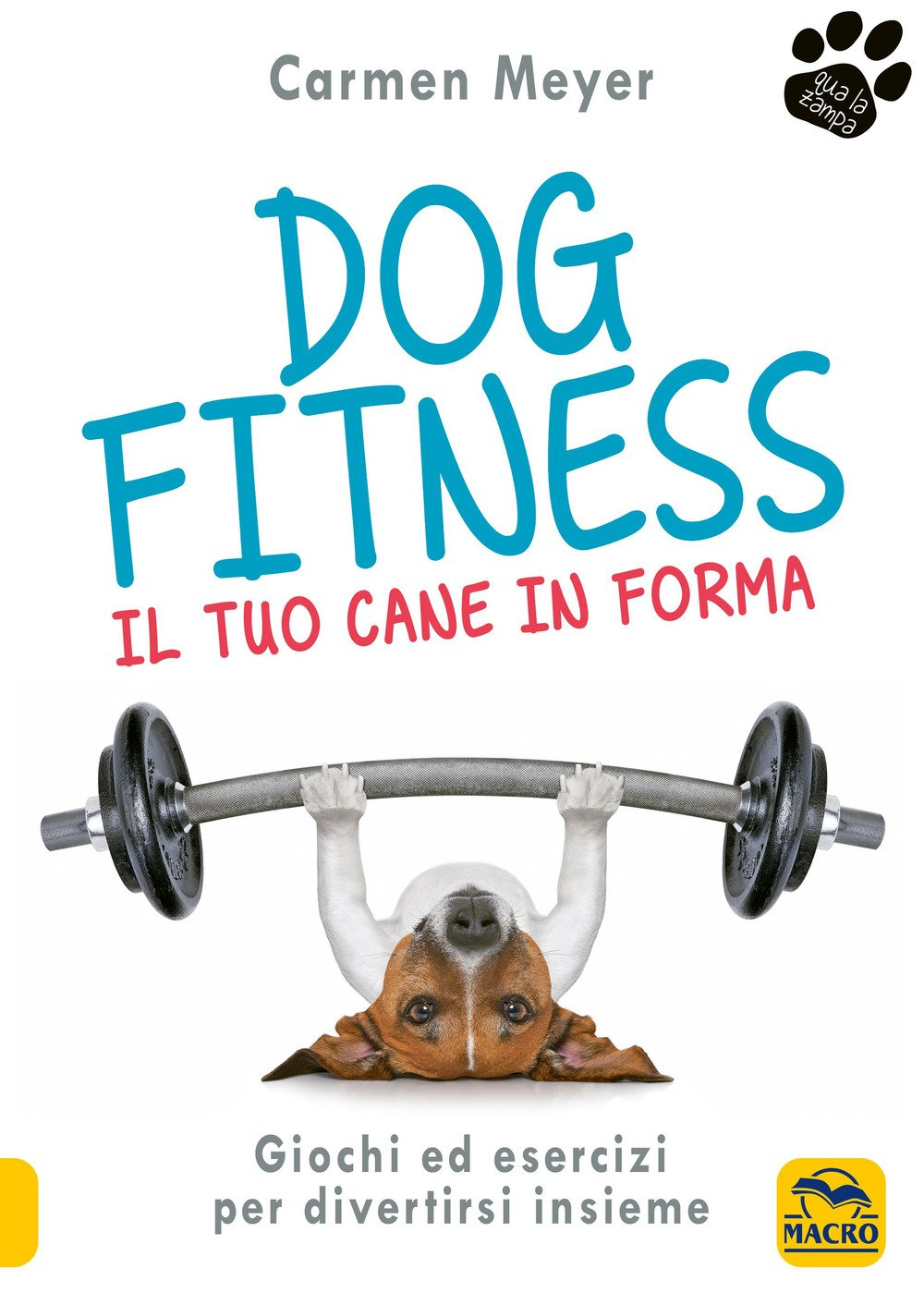 Dog Fitness. Il Tuo Cane In Forma