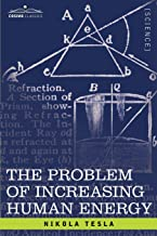 The Problem of Increasing Human Energy: With Special Reference to the Harnessing of the Sun's Energy PDF